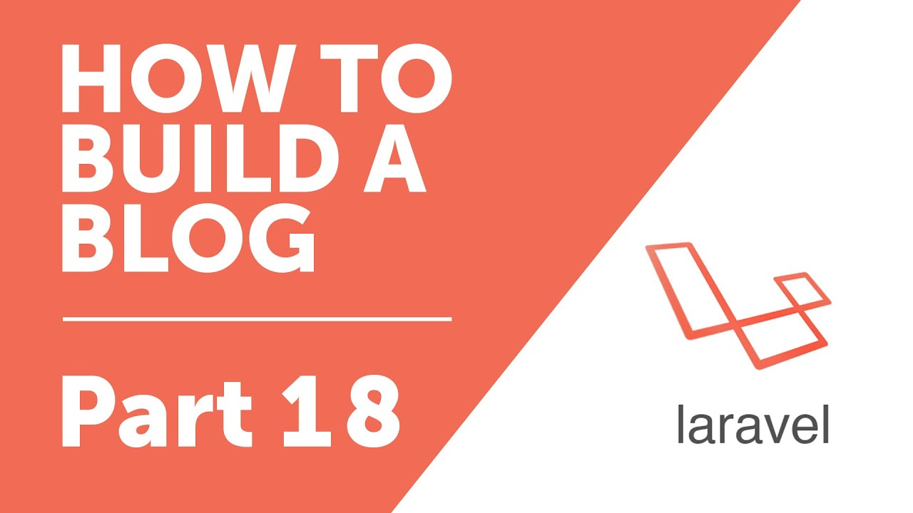 Part 18 - Updating Form Data to Database [How to Build a Blog with Laravel  5 Series]