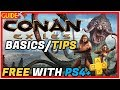 CONAN EXILES Free! Ps Plus Conan Exiles Explained | Tips | Starter Guide