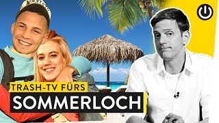 Trash-TV Highlights aus dem Sommerloch | WALULIS