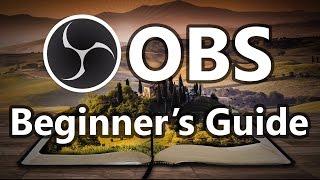 Full Basic Setup Guide for OBS (Open Broadcaster) 2017 | Beginner Tutorial