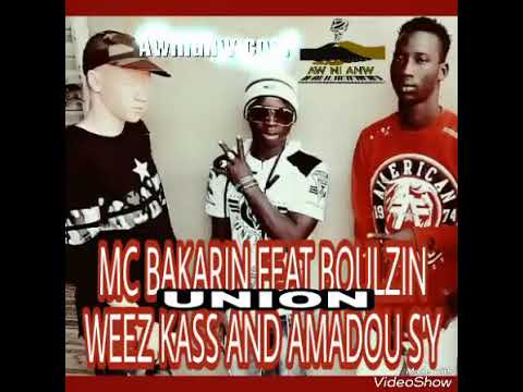 MC BAKARIN FEAT BOULZIN UNION Weez Kass and Amadou Sy