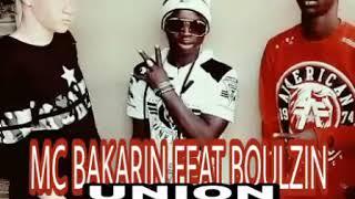MC BAKARIN FEAT BOULZIN UNION Weez Kass and Amadou Sy