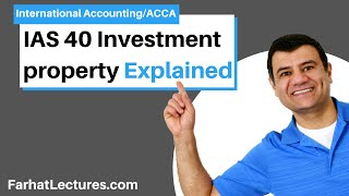 IAS 40 Investment property | IFRS International Accounting Course