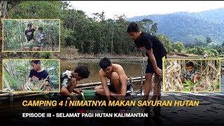 Gambar cover Episode III | SERU ! BERBURU SAYURAN HUTAN MASAKAN ENAK DARI ALAM | CAMPING 4