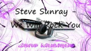 Steve Sunray - We Will Rock You (Original Mix)