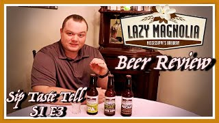 Beer Review of Lazy Magnolia Brewing Sip Taste Tell S1 E3