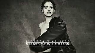 Rihanna x Aaliyah - Needed Me In A Million (Mashup)