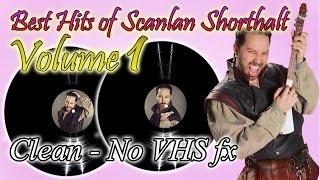 The Best Hits of Scanlan Shorthalt - Volume 1 (CLEAN - NO VHS FX)
