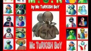 Mc TuRKiSH BoY - MSN