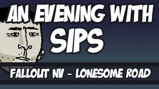 An Evening With Sips - Fallout: New Vegas - Lonesome Road DLC