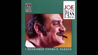 Joe Pass - I Remember Charlie Parker (Full Album)