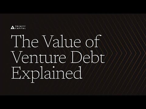 The Value of Venture Debt Explained – Trinity Capital Investment