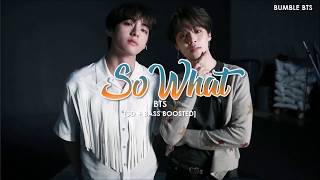 [3D+BASS BOOSTED] BTS (방탄소년단) - SO WHAT | bumble.bts