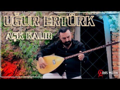 Uğur Ertürk - Geriye Aşk Kalır 2019