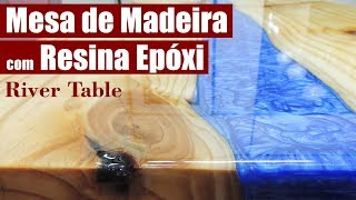 Mesa de Madeira e Resina Epóxi DIY (River Table)!