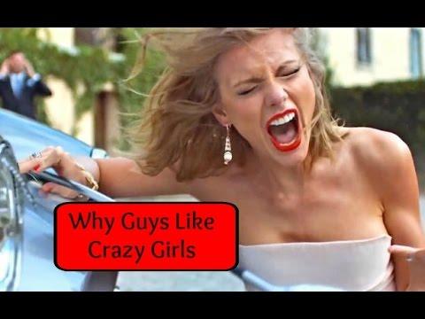 Do guys like crazy girls