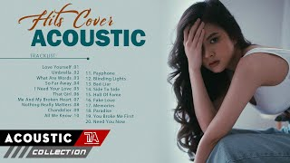 Greatest Cover Acoustic Love Songs Playlist 2021 ♥ The Best Acoustic Cover Of Popular Songs Ever