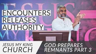 Encounter Releases Authority | God Prepares Remnants Series | Steven Francis