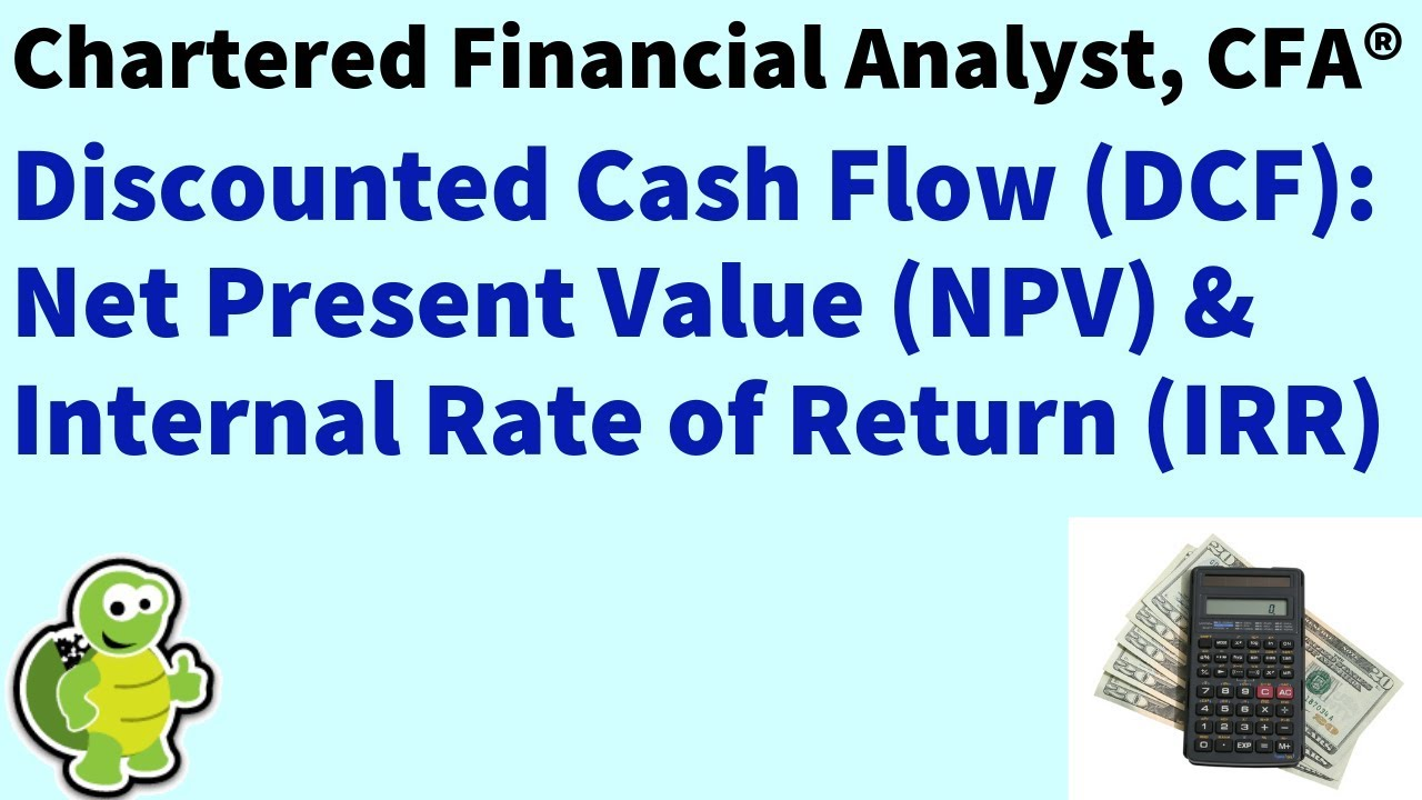 Level 1 Chartered Financial Analyst (CFA ®) : Discounted Cash Flow &  Internal Rate Return (DCF, IRR)