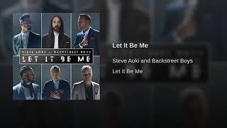 Steve Aoki & Backstreet Boys - Let It Be Me (Audio)