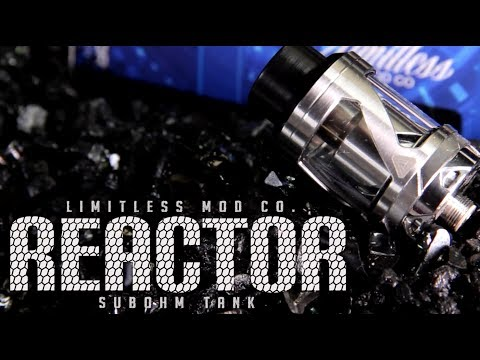 New REACTOR Subohm Tank by Limitless Mod Co ~Subohm Tank Review~