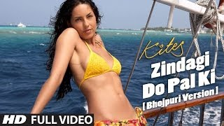 Zindagi Do Pal Ki [Bhojpuri Version ] Kites | Hrithik Roshan, Barbara Mori