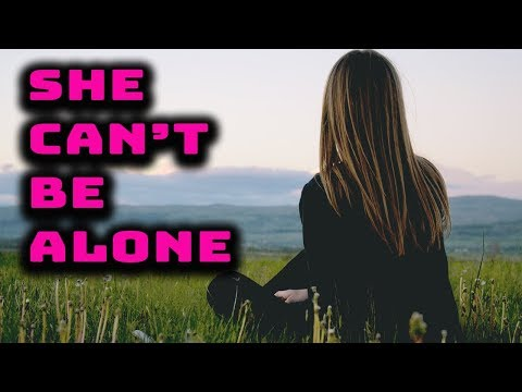 MGTOW - Red Flags: She Can't Be Alone