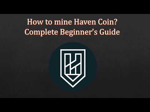 How To Mine Haven Coin? Step By Step