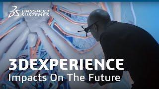 3DEXPERIENCE Impacts the Future