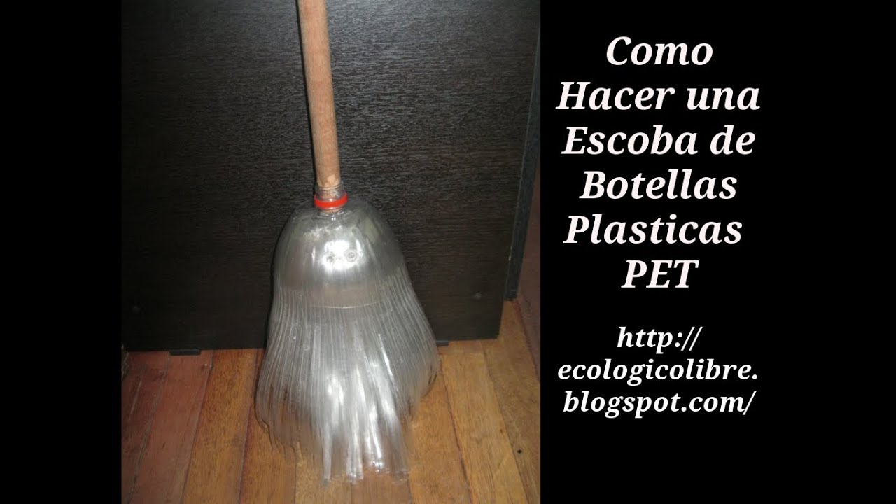 Reciclaje de Botellas Plasticas PET, Manualidades Escoba  YouTube