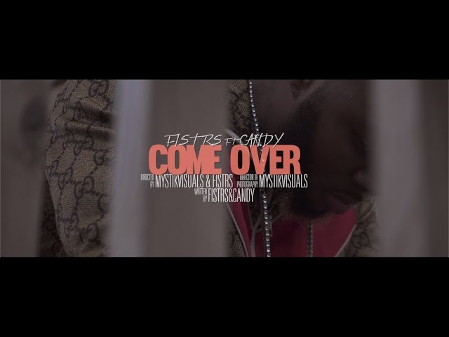Fist RS - Come Over (ft. Candy)