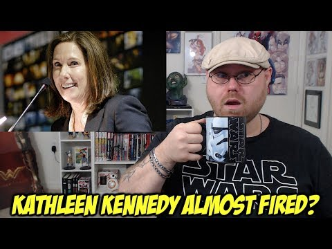 Kathleen Kennedy Almost Fired?