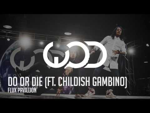 Flux Pavilion | Do Or Die (feat Childish Gambino)