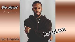GoldLink Feat Miguel Got Friends Trap Remix 2018 NEW