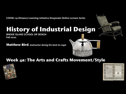 History of ID Week 4 Part 1: The Arts and Crafts Movement and Style