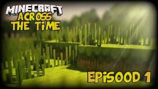 Minecraft: Across The Time Ep.1 /w Teamcrafterz