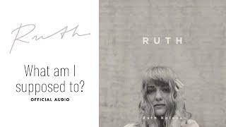 Ruth Koleva - What Am I Suppose To