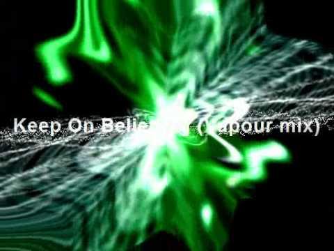 Vix - Keep On Believing (Vapour mix)