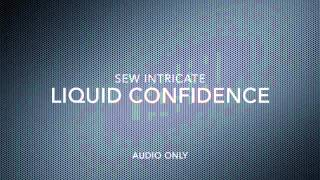 sew intricate   liquid confidence audio only