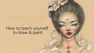 How to teach yourself to draw & paint || 30 Days of Art Episode 5