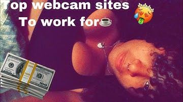 *TOP WEBCAM SITES* to work for🤩 (Very detailed)