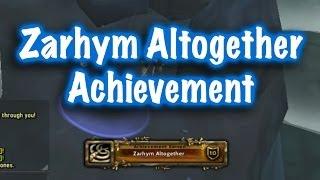 Jessiehealz - Zarhym Altogether Achievement Guide (World of Warcraft)