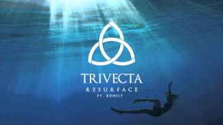 Trivecta - Resurface ft. Roniit