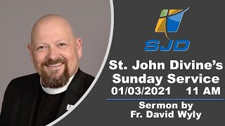 St. John Divine Live Stream for January 3rd, 2021 at 11 AM