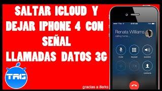 COMO SALTAR ICLOUD Y DEJAR CON SEÑAL | 3G LLAMADAS | IPHONE 4 | MARZO 2015 |