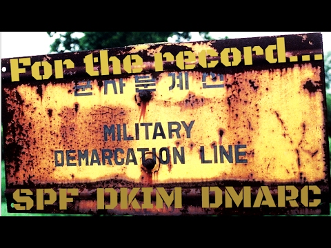 For the Record: SPF, DKIM, and DMARC Records