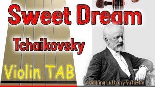 Sweet Dream - Op 39 - Tchaikovsky - Violin - Play Along Tab Tutorial