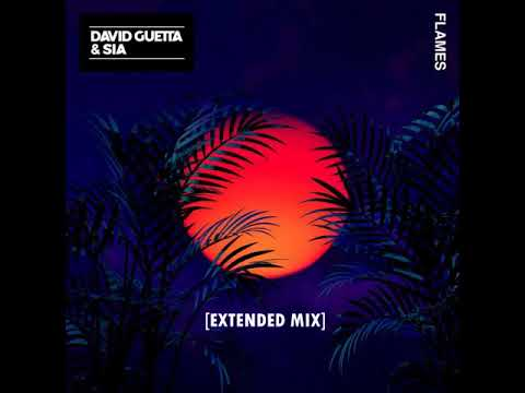 David Guetta & Sia - Flames (Extended Mix) [Official]
