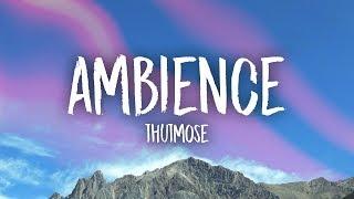 Thutmose - Ambience (Lyrics)
