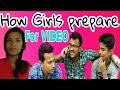 HOW GIRLS PREPARE FOR VIDEO SHOOT    FALTU LORA   
